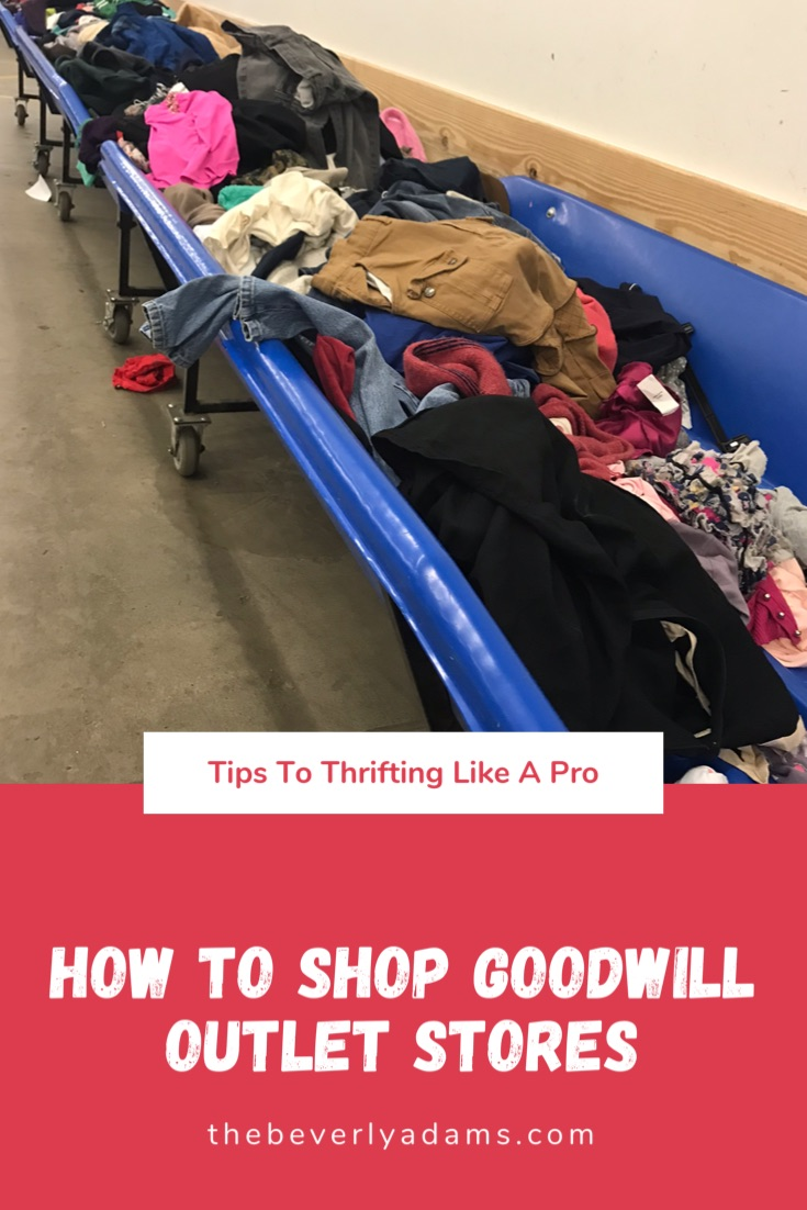 Tips ti thrifting like a Pro - How to Shop Goodwill Outlet Stores